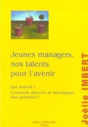 Jeunes Managers, Nos Talents Pour L'Avenir. Qui Sont-Ils ? Comment Detecter Et Developper Leur Poten - Couverture - Format classique