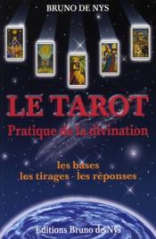 Pratique de la divination ; les bases, les tirages, les réponses - Couverture - Format classique