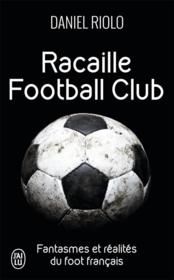 Vente  Racaille football club  - Daniel Riolo