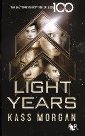 Vente livre :  Light years t.1  - Kass Morgan