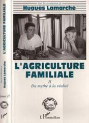 Agriculture Familiale T.2 Du Mythe A La Realite - Couverture - Format classique