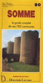 Somme ; le guide complet de ses 783 communes - Couverture - Format classique