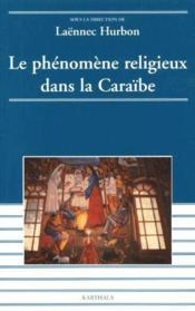 Le phénomène religieux dans la caraïbe - Couverture - Format classique