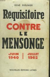 Requisitoire Contre Le Mensonge. Juin 1940, Juillet 1962. - Couverture - Format classique