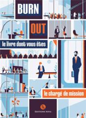Vente  Burn out ; le livre dont vous êtes le charge de mission  - Paul Bianchi - Thomas Gayet