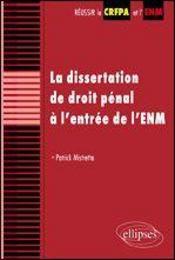 La dissertation de droit penal a l'entree de l'enm - Intérieur - Format classique