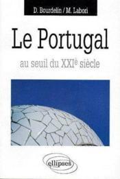 Le Portugal Au Seuil Du Xxie Siecle - Couverture - Format classique