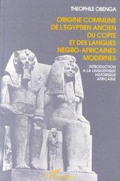 Origine commune de l'égyptien ancien, du copte et des langues négro-africaines modernes - Intérieur - Format classique