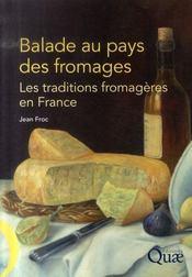 Balade au pays des fromages ; les traditions fromagères en france - Intérieur - Format classique