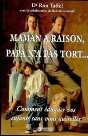 Maman A Raison Papa N A Pas Tort - Couverture - Format classique
