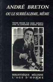 Andre Breton Ou Le Surrealisme Meme - Couverture - Format classique