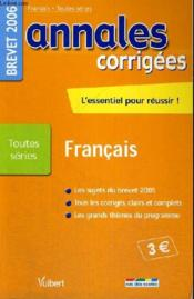 Annales Corrigees ; Francais ; Brevet 2006 - Couverture - Format classique