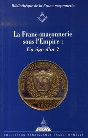 La Franc-Maconnerie Sous L'Empire : Un Age D'Or ? - Intérieur - Format classique