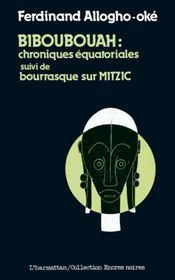 Biboubouah Chroniques Equatoriales ... - Intérieur - Format classique