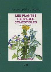 Les Plantes Sauvages Comestibles ; Mode D'Emploi - Couverture - Format classique