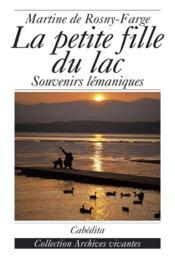 La Petite Fille Du Lac - Souvenirs Lemaniques - Couverture - Format classique