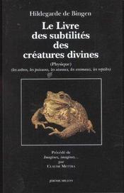 Le Livre Des Subtilites Des Creatures Divines Du Xii Siecles T.2 ; Arbres Poissons Animaux Oiseaux - Intérieur - Format classique