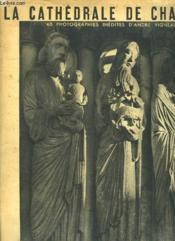 La Cathedrale De Chartres. - Couverture - Format classique