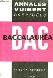 Annales Corrigees Du Baccalaureat - Sciences Physiques Series D Et D' - Couverture - Format classique