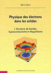 Physique des électrons dans les solides t.1 ; structure de bandes, supraconductivité et magnétisme - Intérieur - Format classique