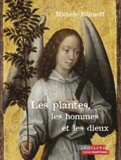 Les Plantes, Les Hommes Et Les Dieux - Couverture - Format classique
