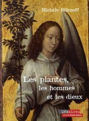 Les Plantes, Les Hommes Et Les Dieux - Intérieur - Format classique