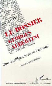 Le Dossier Georges Albertini ; Une Intelligence Avec L'Ennemi - Intérieur - Format classique