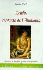 Zeyda, Servante De L'Alhambra ; Au Temps De Boabdil Dernier Roi De Grenade - Intérieur - Format classique