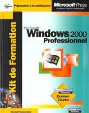 Windows 2000 Professionnel. Microsoft. Microsoft Certified Professional Examen 70-210 - Intérieur - Format classique