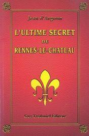 L'Ultime Secret De Rennes-Le-Chateau - Intérieur - Format classique