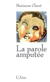 La parole amputée - Couverture - Format classique