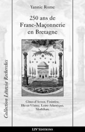 250 Ans De Franc-Maconnerie En Bretagne - Couverture - Format classique