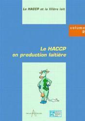 Le haccp et l'industrie t.2 ; la production laitiere - Couverture - Format classique