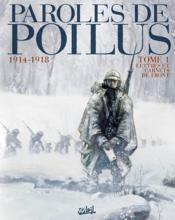 Paroles de poilus t.1 ; lettres et carnets du front, 1914/1918 - Couverture - Format classique