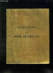 La Boite A Pilules. Reflexions, Sentences Et Conseils Sur Le Monde, Les Affaires, L Art Et L Amour. - Couverture - Format classique