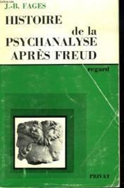 Histoire De La Psychanalyse Apres Freud - Couverture - Format classique