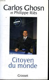 Vente livre :  Citoyen du monde  - Ghosn-C+Ries-P - Ghosn C.