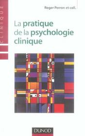 La pratique de la psychologie clinique  - Roger Perron