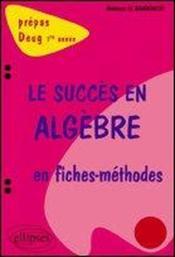 Le Succes En Algebre En Fiches-Methodes Prepas Deug 1re Annee - Couverture - Format classique