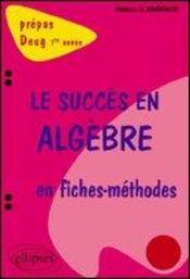 Le Succes En Algebre En Fiches-Methodes Prepas Deug 1re Annee - Intérieur - Format classique
