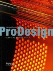 Prodesign ; éloge du design utile - Couverture - Format classique