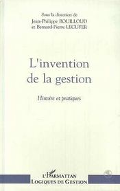 L'invention de la gestion ; histoire et pratiques - Intérieur - Format classique