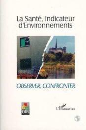 La santé, indicateur d'Environnements ; observer, confronter - Couverture - Format classique