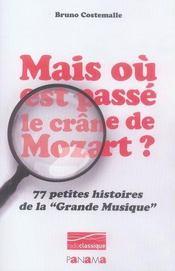 Mais où est passé le crâne de Mozart ? 77 petites histoires de la