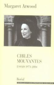 Cibles mouvantes ; essais 1971-2004 - Couverture - Format classique