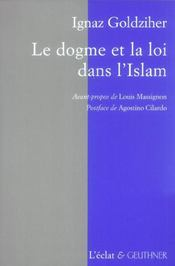 Dogme Et La Loi Dans L'Islam (Le) - Intérieur - Format classique
