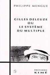 Gilles Deleuze Ou Le Systeme Du Multiple - Couverture - Format classique
