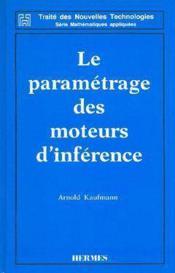 Le parametrage des moteurs d'inference traite des nouvelles technologies serie mathematiques appliqu - Couverture - Format classique