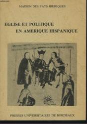 Eglise Et Politique En Amerique Hispanique, 16e-18e Siecles. Elements Pour Un Debat. Table Ronde Or - Couverture - Format classique