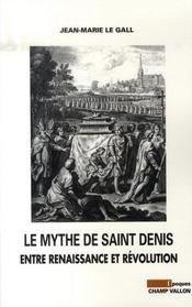 Le mythe de saint denis entre renaissance et révolution - Intérieur - Format classique